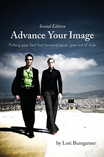 Advance Your Image: Putting your best foot forward never goes out of style. 2nd Edition (Advance Your Image compare prices)