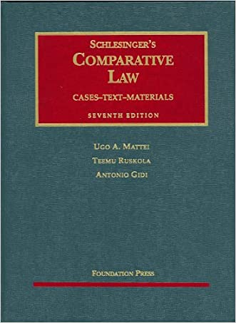Schlesinger's Comparative Law: Cases, Text, Materials, 7th Edition (University Casebooks)