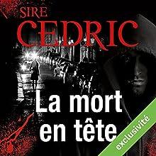 La mort en tête (Eva Svärta 3) | Livre audio Auteur(s) : Sire Cédric Narrateur(s) : Roland Agami