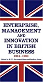 img - for Enterprise, Management and Innovation in British Business, 1914-80 book / textbook / text book