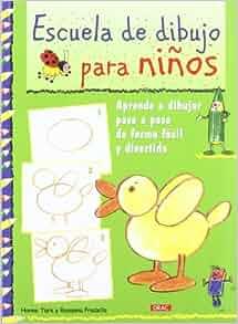 Escuela de dibujo para niños / Children's Drawing School: Aprende a dibujar paso a paso de forma