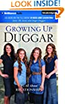 Growing Up Duggar: Its All About Rela...