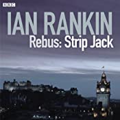 Rebus: Strip Jack - Saturday Drama, Complete (Dramatised) | [Ian Rankin, Chris Nolan (adaptation)]