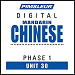 Chinese (Man) Phase 1, Unit 30: Learn to Speak and Understand Mandarin Chinese with Pimsleur Language Programs |  Pimsleur
