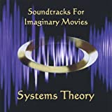 Soundtracks for Imaginary Movies by Systems Theory (2005-04-26)