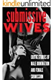 Submissive Wives: Stories of Male Domination and Female Submission