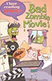 I Love Reading Phonics Level 6: Bad Zombie Movie!