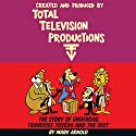 Created and Produced by Total TeleVision Productions Audiobook by Mark Arnold Narrated by Jason Sullivan