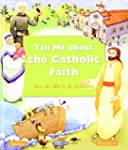 Tell Me about the Catholic Faith: Fro...