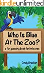 Toddler Books: Who Is Blue At The Zoo...