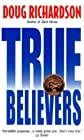 True Believers by Richardson, Doug published by HarperTorch Mass Market Paperback