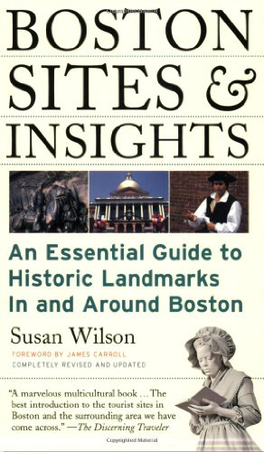Boston Sites and Insights: An Essential Guide to Historic Landmarks In and Around Boston