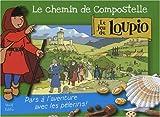 Jean-François Kieffer Le chemin de Compostelle : Le jeu de Loupio