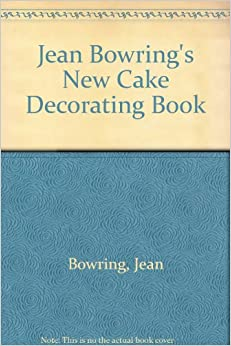 Jean Bowring s New Cake Decorating Book: Jean Bowring ...