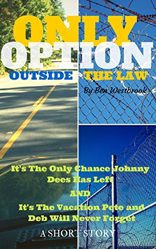 Book: Only Option - Outside the Law (Short Story) by Ben Westbrook