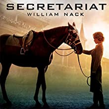 Secretariat Audiobook by William Nack Narrated by Grover Gardner