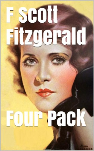 F. Scott Fitzgerald - F. Scott Fitzgerald Four Pack - Benjamin Button, This Side of Paradise, The Beautiful and Damned, The Diamond as big as The Ritz (Illustrated by Norman Rockwell) (English Edition)