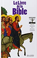 Le livre de la Bible: L'Ancien et le Nouveau Testament