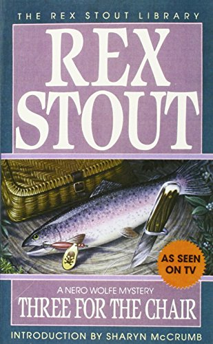 Three for the Chair (The Rex Stout Library: a Nero Wolfe Mystery)