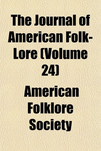 The Journal of American Folk-Lore (Volume 24)