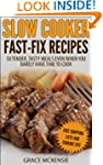 Slow Cooker Fast-Fix Recipes: 50 Tend...