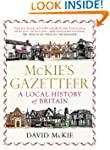 Mckie's Gazetteer: A Local History of...