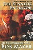 The Kennedy Endeavor (Presidential Series) (Volume 2)