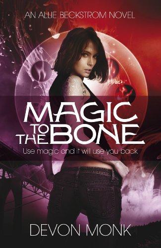 Magic to the Bone (Allie Beckstrom #1)