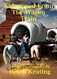 Kidnapped From The Wagon Train (A Christian Romance Novella)