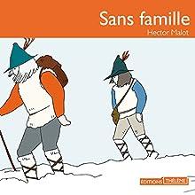 Sans famille | Livre audio Auteur(s) : Hector Malot Narrateur(s) : Élodie Huber