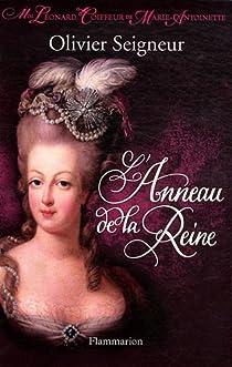 L'Anneau de la Reine: Moi, Léonard, coiffeur de Marie-Antoniette par Seigneur