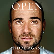 Open: An Autobiography Audiobook by Andre Agassi Narrated by Erik Davies