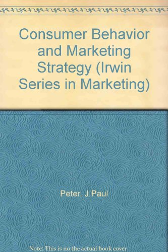 Consumer Behavior and Marketing Strategy (Irwin Series in Marketing)
