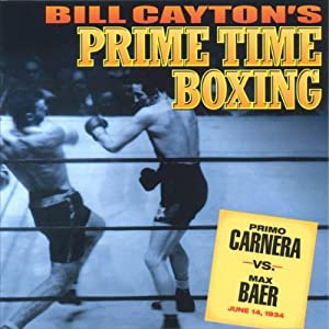 Primo Carnera vs. Max Baer: Bill Cayton's Prime Time Boxing | [Bill Cayton]