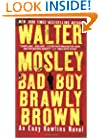 Bad Boy Brawly Brown (Easy Rawlins Mysteries)