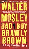 Bad Boy Brawly Brown (Easy Rawlins Mysteries) (0446612316) by Mosley, Walter