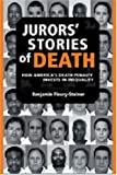 Jurors' Stories of Death: How America's Death Penalty Invests in Inequality (Law, Meaning, and Violence)