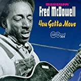 echange, troc Fred Mcdowell - You Gotta Move