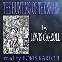 The Hunting of the Snark (       UNABRIDGED) by Lewis Carroll Narrated by Boris Karloff