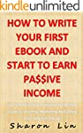 How To Write Your First eBook And Sta...