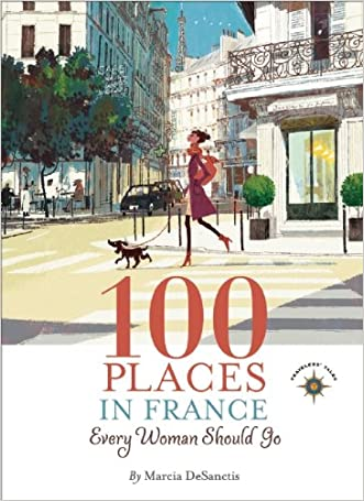 100 Places in France Every Woman Should Go