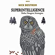 Superintelligence: Paths, Dangers, Strategies | [Nick Bostrom]
