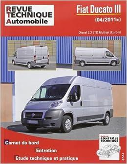 Rta B768 Fiat Ducato III 2.3 Jtd 130 et 150 Ch Euros: 9782726876855