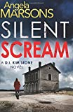 Silent Scream: Volume 1 (Detective Kim Stone crime thriller series) Angela Marsons