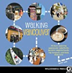 Walking Vancouver: 36 Walking Tours E...