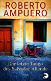 Ampuero, Roberto: Der letzte Tango des Salvador Allende