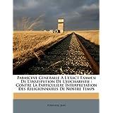Parasceve Generalle A L'Exact Examen de L'Institution de L'Eucharistie: Contre La Particuliere Interpretation...
