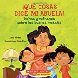 ¡Qué cosas dice mi abuela! (Edición en Español de: The Things My Grandmother Says) de Ana Galan