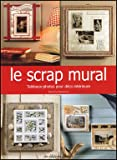 Le scrap mural : Tableaux-photos pour d�co int�rieure