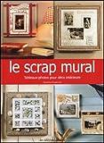 echange, troc Sandrine Duvernois - Le scrap mural : Tableaux-photos pour déco intérieure